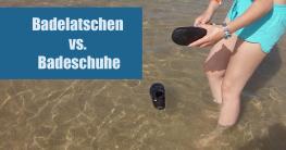 Badelatschen oder Badeschuhe